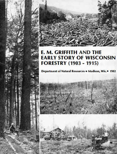 em-griffith-early-story-wisconsin-forestry-1903-1915